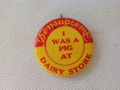 """Pensupreme Dairy Store, """"I Was A Pig"""" Pinback Button"""