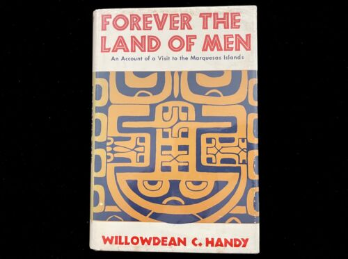 VISIT TO THE MARQUESAS ISLANDS FOREVER THE LAND OF MEN 1965 WILLOWDEAN C. HANDY