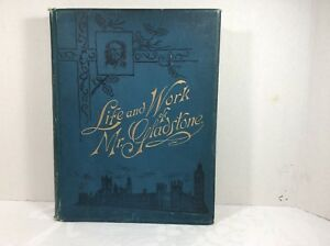 Life and Work of Mr Gladstone 1898