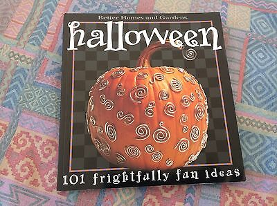 Fun Halloween Ideas (Halloween 101 FRIGHTFULLY FUN IDEAS Better Homes & Gardens 60 Crafts 30)