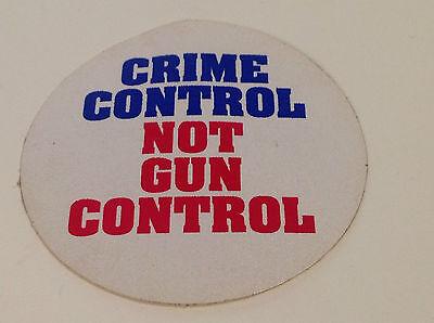 "Vintage Cloth Sticker ""Crime Control NOT Gun Control"" 2 1/2"" NRA 2nd Amendment"