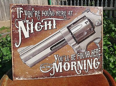IF FOUND AT NIGHT YOU MORNING Rustic Tin Metal Sign Vintage Wall Garage Classic
