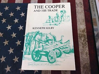 The Cooper and His Trade by Kenneth Kilby (1971, Hardcover) See Pics!