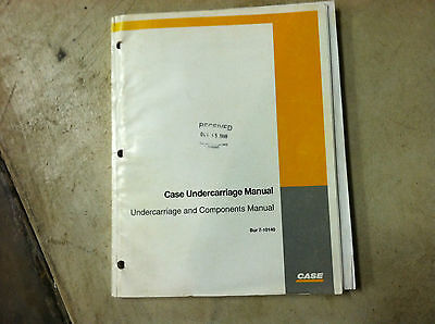 Case Undercarriage Manual For Dozers Loaders