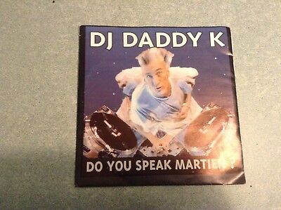 Disque vinyle 45 tours /dj daddy k, do you speak martien?