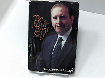 BE YOUR BEST SELF Become More like God Pres. Thomas S. Monson Mormon