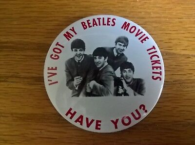 Pin badge: I've got my Beatles movie tickets have you? NB modern reproduction