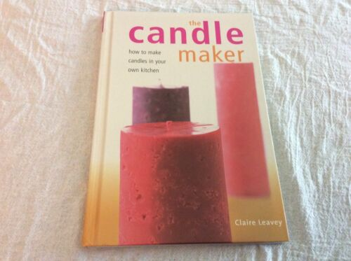 The Candle Maker How To Make Candles In Your Kitchen Hardcover Book Projects