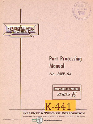 Kearney Trecker E Mep-64 Parts Processing Programmers Manual Year 1964