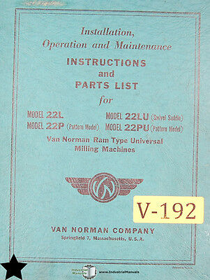 Van Norman 22l 22p 22lu 22pu Milling Install Operations Maint And Parts Manual