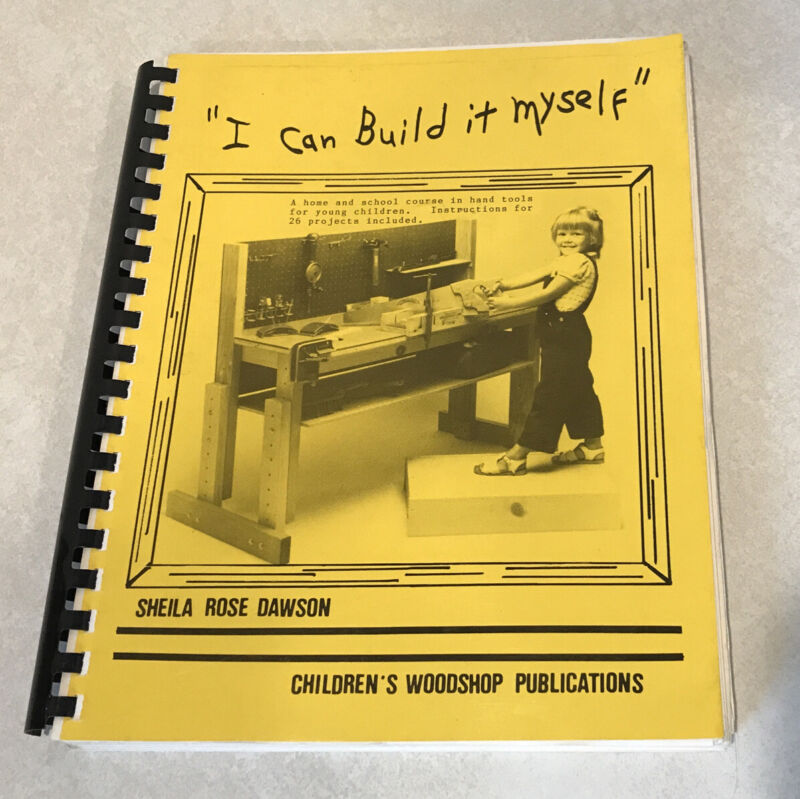 """""""I Can Build It Myself"""" by Sheila Rose Dawson Children's Woodworking Projects"""