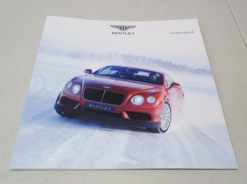 "BENTLEY 2013 ""POWER ON ICE"" SOFTBACK DEALER BROCHURE BOOKLET"