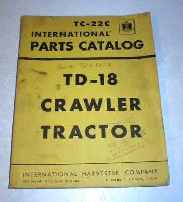 Tc-22c International Harvester Td-18 Crawler Tractor Parts Catalog Manual