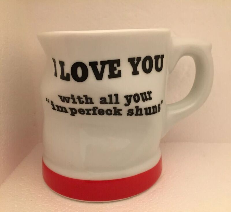 "I Love You With All Your ""Im perfeck shuns""Odd Shaped Coffee Cup Mug 1993 VTG."