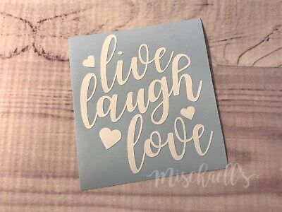 Live Laugh Love, car decal, yeti decal, vinyl sticker M1028 (Live Laugh Love Wall Decals)