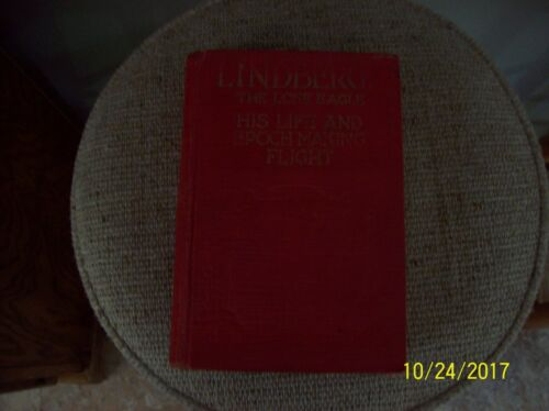 LINDBERGH-THE LONE EAGLE -HIS LIFE AND EPOCH MAKING FLIGHT- GEORGE FIFE-1927-ILL