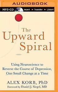 How To: Reverse The Course Of Depression (The Upward Spiral)