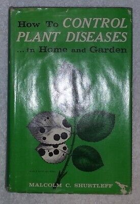 Plant Disease Controls (How To Control Plant Diseases in Home and Garden by Malcolm C. Shurtleff (HC))
