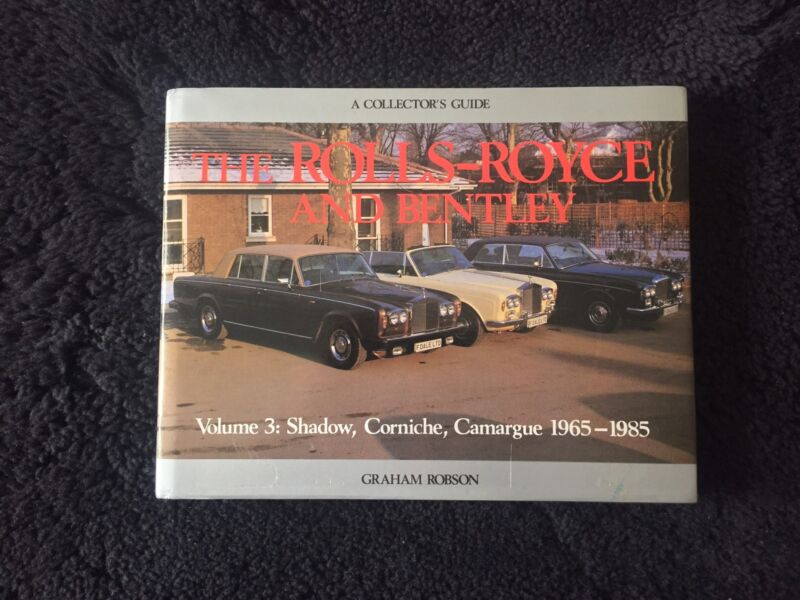 Rolls-Royce Collectors Guide Vol 3 Silver Shadow Camargue Corniche T2 Robson