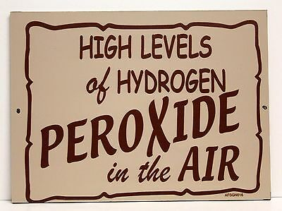 """""""HIGH LEVELS HYDROGEN PERODIDE IN AIR """"12"""" X 9"""" Wood Sign - Bar Restaurant - NEW"""