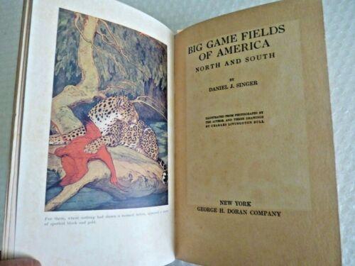 bIG GAME FEILDS OF AMERICA NORTH SOUTH 1914 BOOK DANIEL J SINGER SIGNED neocurio