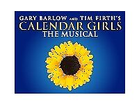 Calendar Girls The Musical. Leeds Grand Theatre. Two front row seats.