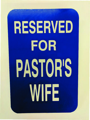 Pastors Wife Parking Sign With Reflective Letters Size 12 X 18