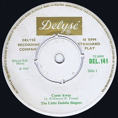 THE LITTLE DUBLIN SINGERS 1965 UK RARE 45 - COME AWAY / THE MUSIC MASTER