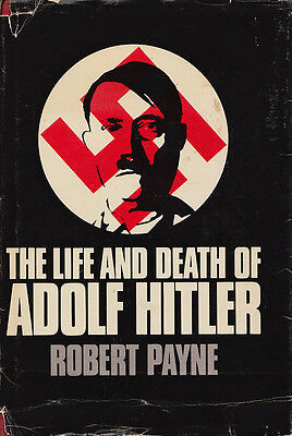 THE LIFE AND DEATH OF ADOLF HITLER by Robert Payne 1973 HC
