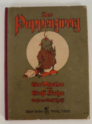 Ernst Kutzer- Adolf Holst. Der Puppenzwerg  1910