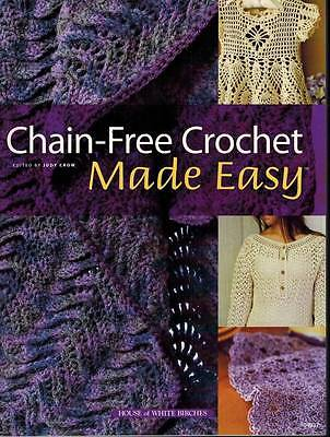 Chain Free Crochet Made Easy Over 75 PATTERNS Fashion Decor Gifts Baby Afghans for sale  Shipping to India