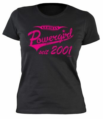 German Powergirl seit 2001 - T-Shirt für den 18. Geburtstag - Geschenkidee