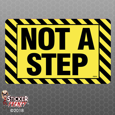 Not A Step Stickers - OSHA Safety vinyl decal sign warning danger caution - Footprint Stickers
