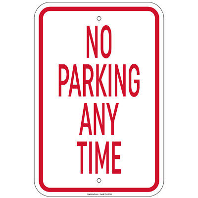 No Parking Any Time Sign 8x12 Aluminum Signs Retail Store