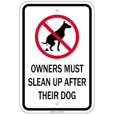 "Owners Must Clean Up After Their Dogs 8""x12"" aluminum Signs"