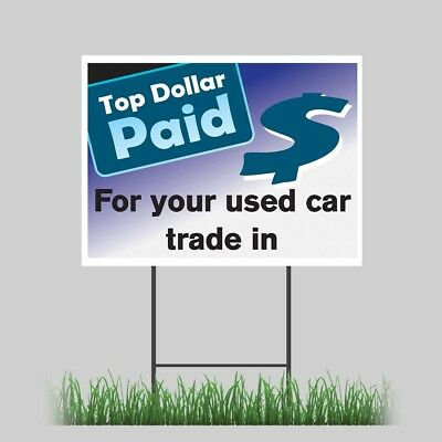 18x24 Top Dollar For Car Trades Store Yard Sign With Stake Outdoor Coroplast