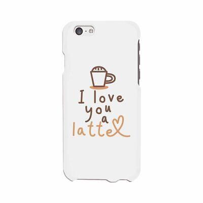 Love A Latte Phone Case Slim Fit Cute Coffee Lover Best Friend