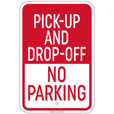 Pick-up And Drop-off Only No Parking Sign 8x12 Aluminum Signs