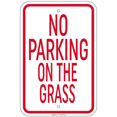 No Parking On The Grass Sign 8x12 Aluminum Signs Retail Store