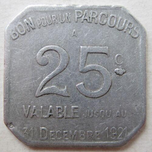 FRANCE 1921-A PARIS ELECTRIC RAILWAY 25 CENTIMES TRANSIT TOKEN