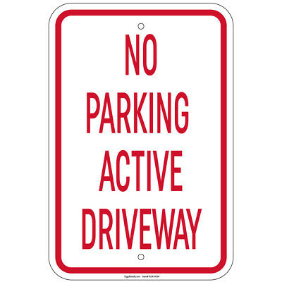 No Parking Active Driveway Sign 8x12 Aluminum Signs