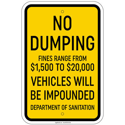 No Dumping Fines From 1500 To 20k Vehicles Impounded 8x12 Sign