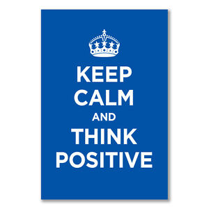 A2+ glossy poster: KEEP CALM AND THINK POSITIVE BLUE NAVY AZURE WW2 WWII PARODY