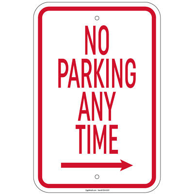 Heavy Gauge No Parking Any Time With Right Arrow Sign 12x18 Aluminum Signs