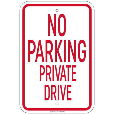 No Parking Private Drive Sign 8x12 Aluminum Signs Retail Store