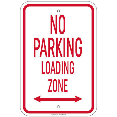 No Parking Loading Zone W Double Arrow Sign 8x12 Aluminum Signs