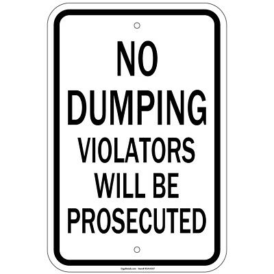 No Dumping Violators Will Be Prosecuted 8x12 Aluminum Sign