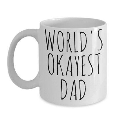 Worlds Okayest Dad Mug Funny Fathers Day Best Birthday Gag Gift Ceramic - Worlds Best Dad Mug