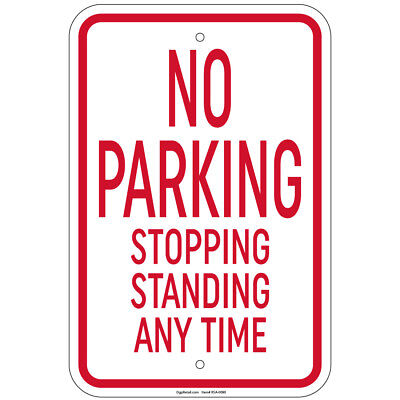 No Parking Stopping Standing Any Time Sign 8x12 Aluminum Signs