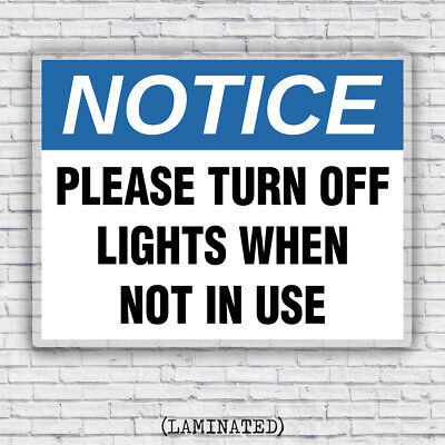Notice Please Turn Off Light When Not In Use - Workplace Business Sign Laminated